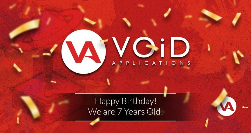 Happy Birthday! VOiD is 7 Years Old! - VOiD Applications